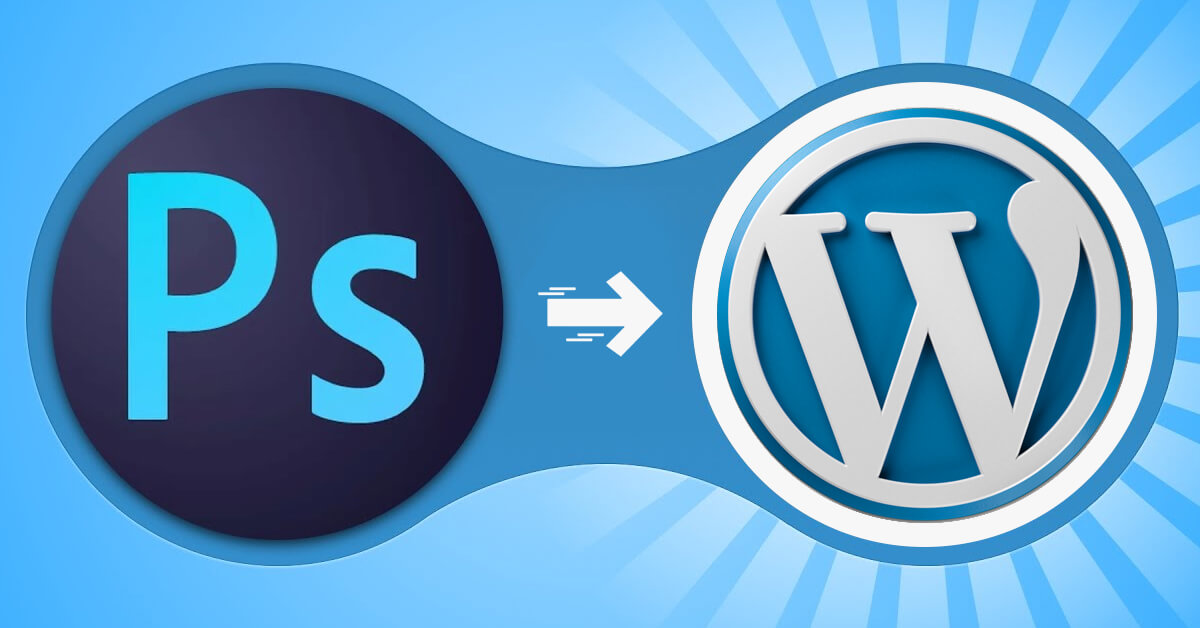 7 Effortless Levels To Convert PSD To WordPress